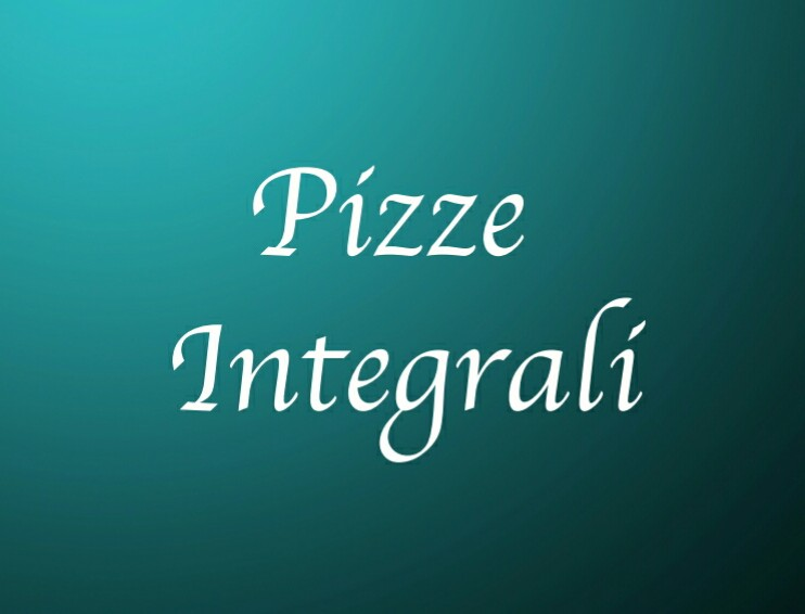 PIZZE INTEGRALI